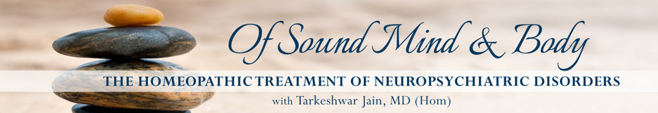 Of Sound Mind & Body: The Homeopathic Treatment of Neuropsychiatric Disorders