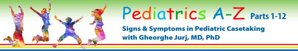 Pediatrics A-Z:  Parts 3-12